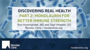 Discovering Real Health Series, Part Two: Monolaurin for Better Immune Strength